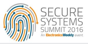 electronics weekly secure systems summit 2016